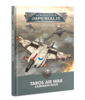 AERONAUTICA IMPERIALIS: TAROS AIR WAR BOOK