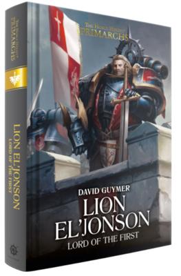 Lion El'Jonson: Lord of the First. Book 13 (Hardback)