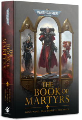 ADEPTA SORORITAS: THE BOOK OF MARTYRS (HB)